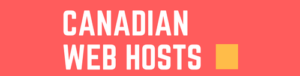 Canadian Web Hosting Reviews